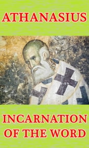 Incarnation of the Word ebook by Athanasius