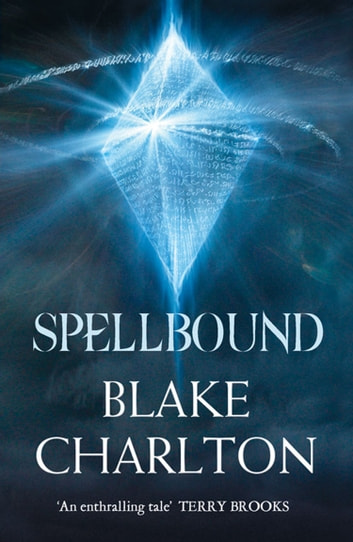 Spellbound: Book 2 of the Spellwright Trilogy (The Spellwright Trilogy, Book 2) ebook by Blake Charlton