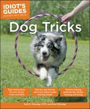 Dog Tricks ebook by Debra Eldredge DVM, Kate Eldredge