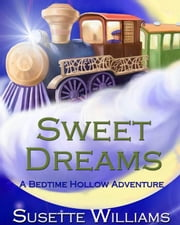 Sweet Dreams - A Bedtime Hollow Adventure ebook by Susette Williams