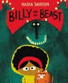Billy and the Beast ebook by Nadia Shireen, Nadia Shireen
