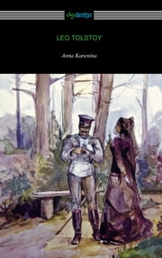Anna Karenina (with an Introduction by Nathan Haskell Dole) ebook by Leo Tolstoy