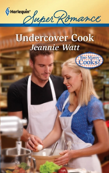 Undercover Cook ebook by Jeannie Watt