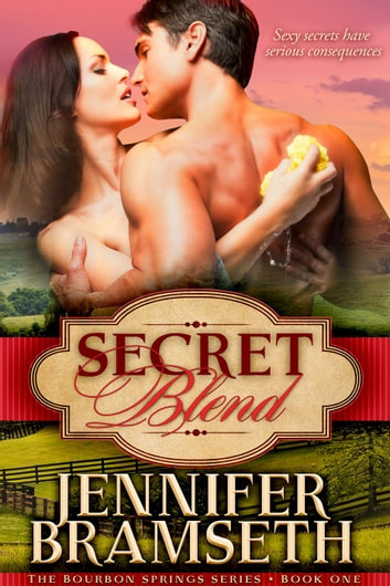 Secret Blend - Bourbon Springs, #1 ebook by Jennifer Bramseth