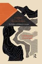 Conflict and Reconciliation ebook by Uddipana Goswami