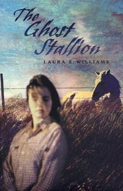 The Ghost Stallion ebook by Laura E. Williams