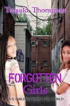 The Forgotten Girls - Never Been A Daddy's Girl, #1 ebook by Taquila Thompson