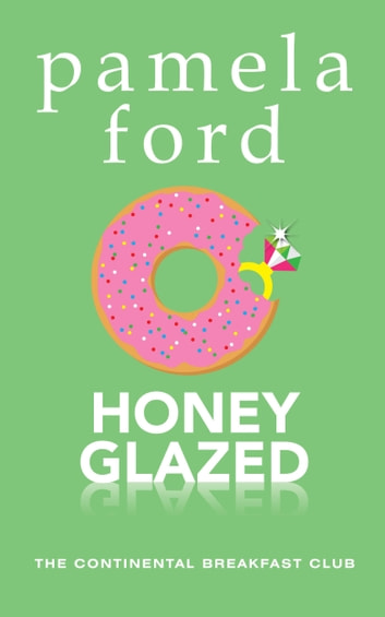 Honey Glazed - The Continental Breakfast Club, book 3 ebook by Pamela Ford