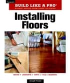 Installing Floors ebook by Joseph Truini