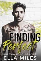 Finding Perfect ebook by Ella Miles