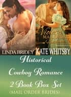 Historical Cowboy Romance Two Book Box Set: Mail Order Brides ebook by Linda Bridey