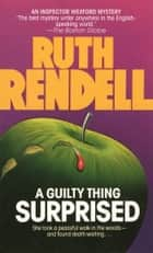 A Guilty Thing Surprised ebook by Ruth Rendell
