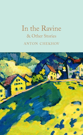 In the Ravine & Other Stories eBook by Anton Chekhov