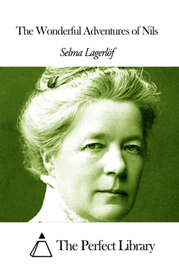 The Wonderful Adventures of Nils ebook by Selma Lagerlöf