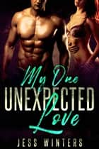 My One Unexpected Love ebook by Jess Winters