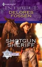 Shotgun Sheriff ebook by Delores Fossen