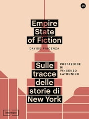 Empire State of Fiction. Sulle tracce delle storie di New York ebook by Kobo.Web.Store.Products.Fields.ContributorFieldViewModel