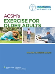 ACSM's Exercise for Older Adults ebook by American College of Sports Medicine,Wojtek Chodzko-Zajko