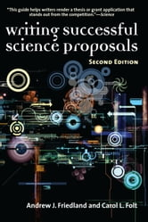 Writing Successful Science Proposals, Second Edition ebook by Friedland, Andrew J.