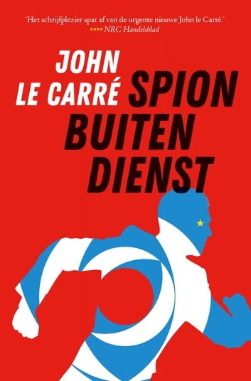 Spion buiten dienst ebook by John le Carré