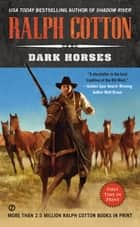 Dark Horses ebook by Ralph Cotton