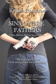 Sins of the Father: A Cate Harlow Private Investigation ebook by Kristen Houghton