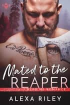 Mated to the Reaper ebook by Alexa Riley