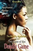 The Case of the Deadly Game Part 2 ebook by Stephanie Burke