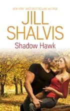 Shadow Hawk ebook by Jill Shalvis