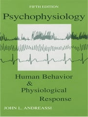 Psychophysiology - Human Behavior and Physiological Response ebook by John L. Andreassi