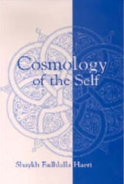 Cosmology of the Self ebook by Shaykh Fadhlalla Haeri