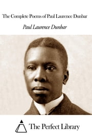 The Complete Poems of Paul Laurence Dunbar ebook by Paul Laurence Dunbar