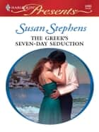 The Greek's Seven-Day Seduction ebook by Susan Stephens