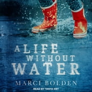 A Life Without Water audiobook by Marci Bolden