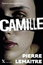 Camille ebook by Pierre Lemaitre
