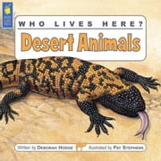 Who Lives Here? Desert Animals ebook by Deborah Hodge,Pat Stephens