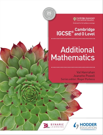 Cambridge IGCSE and O Level Additional Mathematics eBook by Val Hanrahan,Jeanette Powell