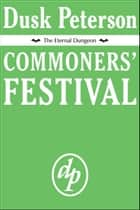 Commoners' Festival (The Eternal Dungeon) ebook by Dusk Peterson