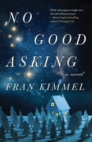 No Good Asking - A Novel ebook by Fran Kimmel