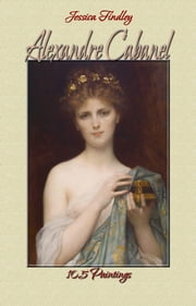 Alexandre Cabanel: 105 Paintings (Paintings ebook by Jessica Findley