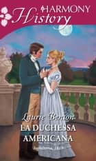 La duchessa americana ebook by Laurie Benson