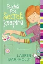 Rules for Secret Keeping ebook by Lauren Barnholdt