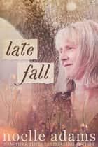 Late Fall ebook by Noelle Adams