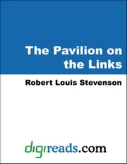 The Pavilion on the Links ebook by Stevenson, Robert Louis