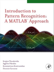 Introduction to Pattern Recognition: A Matlab Approach ebook by Theodoridis, Sergios
