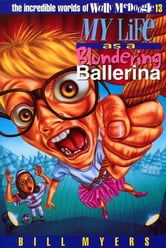 My Life as a Blundering Ballerina ebook by Bill Myers