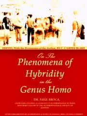 On the Phenomena of Hybridity in the Genus Homo ebook by Paul Broca,Charles Carter Blake