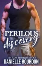 Perilous Discovery ebook by Danielle Bourdon