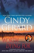 Worth Dying For ebook by Cindy Gerard