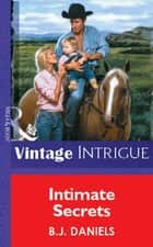 Intimate Secrets (Mills & Boon Vintage Intrigue) ebook by B.J. Daniels